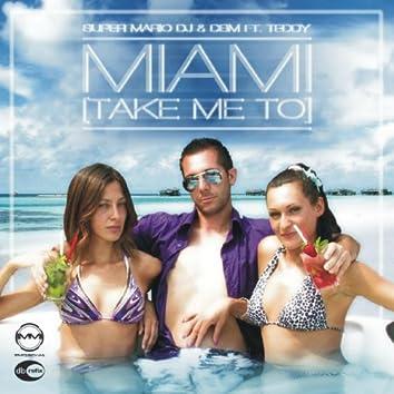 Miami (Take Me to)
