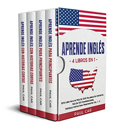 Aprende Inglés: 4 Libros en 1: Este Libro Incluye Más De 1000 Palabras En Contexto, Más De 100 Conversaciones, Historias Cortas Para Principiantes Vol. 1-2