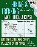 Hiking & Trekking Lake Titicaca Coast Topographic Map Atlas Complete Coastline Peru & Bolivia Isla del Sol & Other Islands 1:95000: Trails, Hikes & ... (Travel Guide Hiking Trail Maps Bolivia Peru)