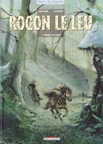 Rogon le Leu, tome 2 : Frères de sang