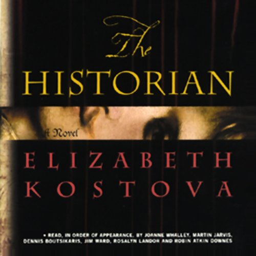 The Historian                   By:                                                                                                                                 Elizabeth Kostova                               Narrated by:                                                                                                                                 Joanne Whalley,                                                                                        Martin Jarvis,                                                                                        Dennis Boutsikaris                      Length: 11 hrs and 28 mins     16 ratings     Overall 4.1