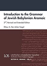 Introduction to the Grammar of Jewish Babylonian Aramaic: 2nd, Revised and Extended Edition (Lehrbucher Orientalischer Sprachen / Textbooks of Near ... 3: Aramaic) (English and Aramaic Edition)
