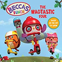 Becca's Bunch: The Wagtastic Four (Beccas Bunch)