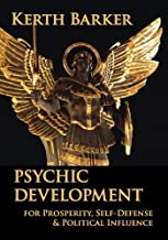 Psychic Development: For Prosperity, Self-Defense & Political Influence