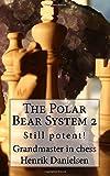 The Polar Bear System 2: Still Potent!-Danielsen, Gm Henrik Skuladottir, Arora Hs