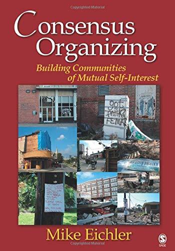 Consensus Organizing: Building Communities of Mutual Self Interest