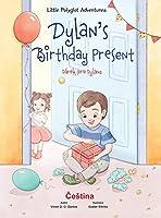 Dylan's Birthday Present / Dárek Pro Dylana - Czech Edition: Children's Picture Book (Little Polyglot Adventures)