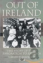 Out of Ireland: Story of Irish Emigration
