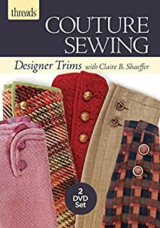 Threads Couture Sewing: Designer Trims by Claire B. Shaeffer (2015-06-30)
