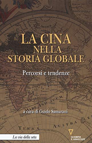La Cina nella storia globale. Percorsi e tendenze