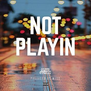 Not Playin'