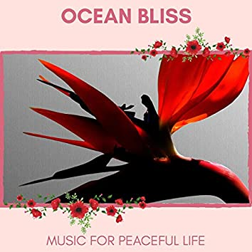 Ocean Bliss - Music For Peaceful Life