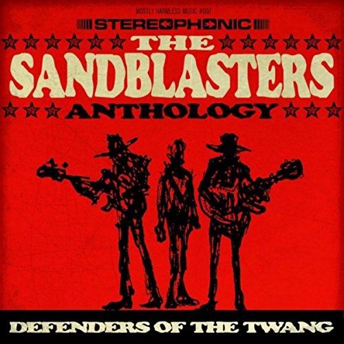 The Sandblasters Anthology: Defenders of the Twang