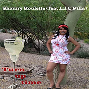 Turn Up Time (feat. Lil C Pilla)