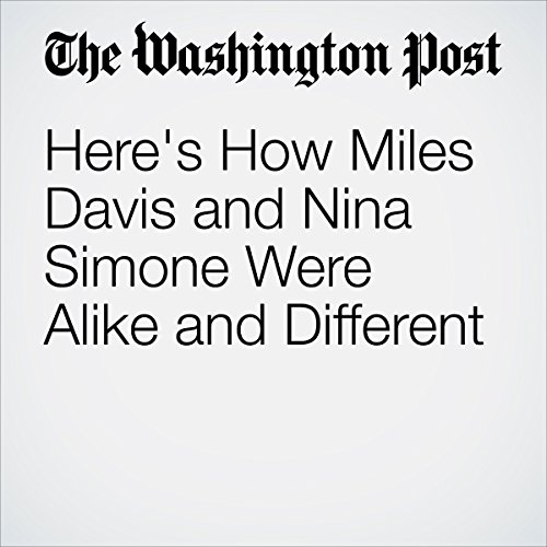 Here's How Miles Davis and Nina Simone Were Alike and Different audiobook cover art