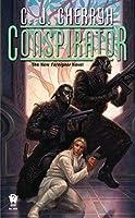 Conspirator (Foreigner, No. 10) by C. J. Cherryh(2010-05-04)