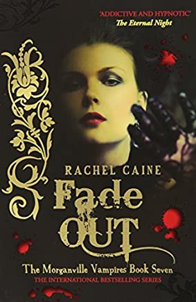 [(Fade Out)] [Author: Rachel Caine] published on (January, 2010)