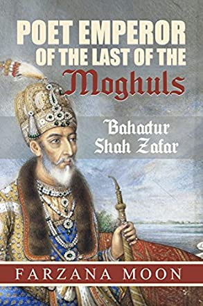 Poet Emperor of the last of the Moghuls