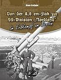 """Von der 8,8 cm-Flak zur SS-Division """"Nordland"""": Im Endkampf um Berlin"""