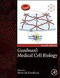 Goodman's Medical Cell Biology - Steven R. Goodman MD