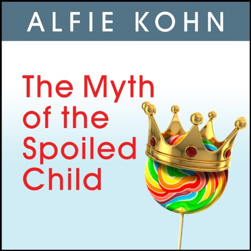 The Myth of the Spoiled Child audiobook cover art