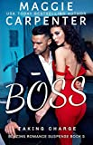 BOSS : A Billionaire Romance (TAKING CHARGE. Blazing Romance Suspense Book 5)