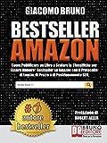 Bestseller Amazon: Come Pubblicare un Libro e...