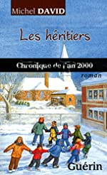 Les Heritiers - Chronique de l'An 2000 de Michel David