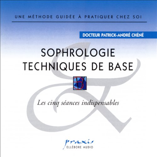 Sophrologie - Techniques de base                    By:                                                                                                                                 Docteur Patrick-André Chéné                               Narrated by:                                                                                                                                 Docteur Patrick-André Chéné                      Length: 1 hr and 5 mins     Not rated yet     Overall 0.0