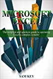 Microsoft Excel: The simplest and quickest guide to operating Excel's complex system! (Microsoft, Excel, Desktop Applications, Programming, Microsoft Excel, ... Storage, Microsoft System) (English Edition)