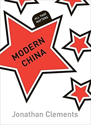 Modern China: All That Matters by Jonathan Clements(2013-11-15)
