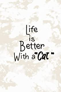 Life is Better With a Cat: Lined Notebook - (100 Pages, 6 x 9 inches)