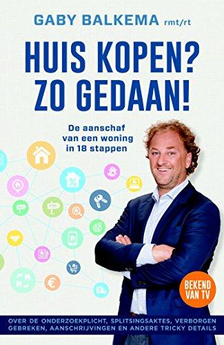 Huis kopen? Zo gedaan! (Dutch Edition)