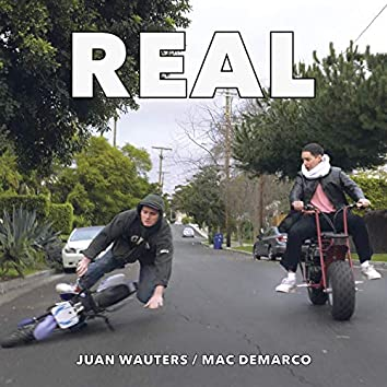 Real (with Mac DeMarco)