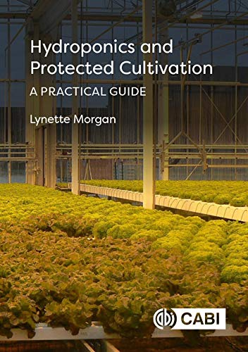 Hydroponics and Protected Cultivation: A Practical Guide