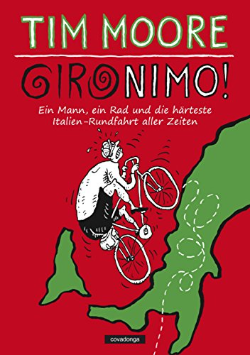 Gironimo!: Ein Mann, ein Rad und die härteste Italien-Rundfahrt aller Zeiten