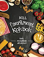 Mitt favorit recept kokbok tom receptbok att skriva i: Foervandla alla dina anteckningar till en vacker kokbok! Den perfekta presenten foer matlagningsaelskare