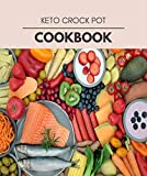 Keto Crock Pot Cookbook: The Ultimate Guidebook Ketogenic Diet Lifestyle for Seniors Reset Their Metabolism and to Ensure Their Health (English Edition)