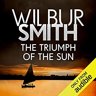 The Triumph of the Sun     Courtney & Ballantyne, Book 12              By:                                                                                                                                 Wilbur Smith                               Narrated by:                                                                                                                                 Elliot Chapman                      Length: 20 hrs and 9 mins     13 ratings     Overall 4.8
