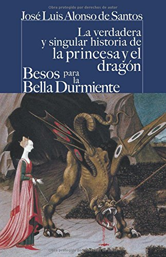 La verdadera y singular historia de la princesa y el dragón / Besos para la bella durmiente (CASTALIA PRIMA. C/P., Band 38)