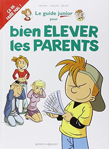 Les Guides Junior - Tome 03: Pour bien élever les parents