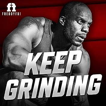 Keep Grinding