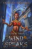 When the Wind Speaks: An Orisha Tale (Orishas Among Mortals Book 2)