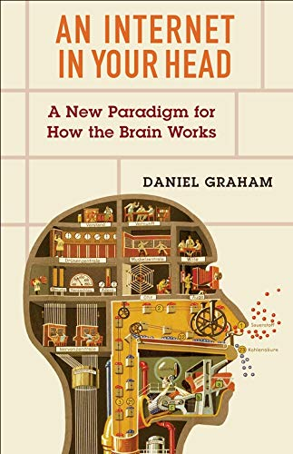 An Internet in Your Head: A New Paradigm for How the Brain Works