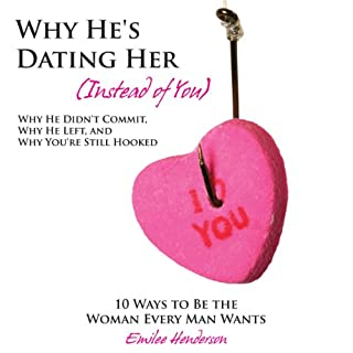Why He's Dating Her (Instead of You) cover art