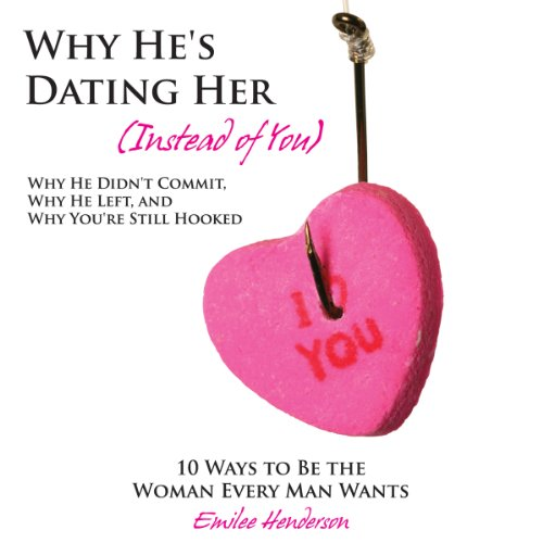 Why He's Dating Her (Instead of You) audiobook cover art
