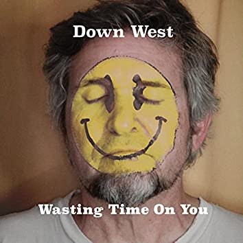 Wasting Time on You