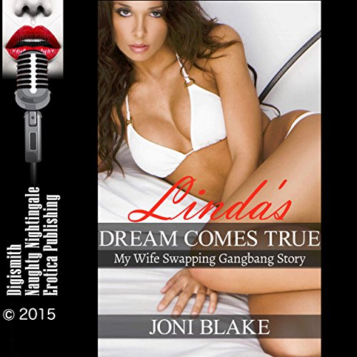 Linda's Dream Comes True: My Wife Swapping Gangbang Story audiobook cover art