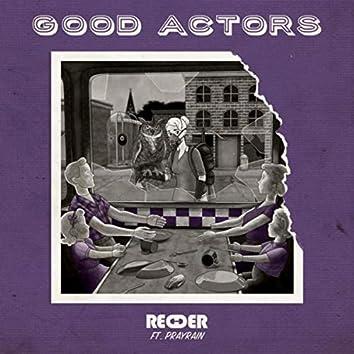 Good Actors (feat. Prayrain)