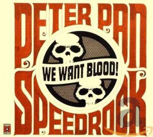 Peter Pan Speedrock - We Want Blood